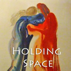 "What it means to ""hold space"" for people"